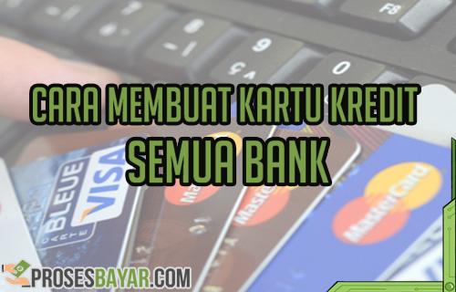 Cara Membuat Kartu Kredit Semua Bank