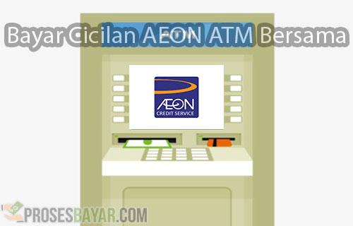 Bayar Cicilan AEON ATM Bersama