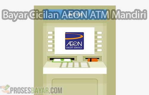 Bayar Cicilan AEON ATM Mandiri