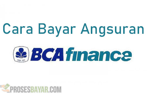 Cara Bayar Angsuran BCA Finance