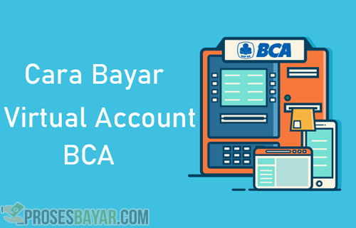 Cara Bayar Virtual Account BCA