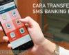 Cara Transfer SMS Banking BNI Antar Bank dan BNI
