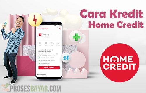 Cara Kredit Home Credit di Bukalapak dan Tokopedia