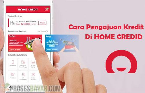 Cara Pengajuan Kredit di Home Credit