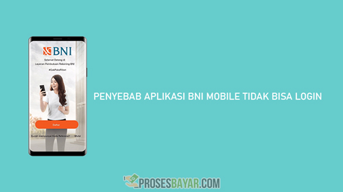 Penyebab Aplikasi BNI Mobile Tidak Bisa Login