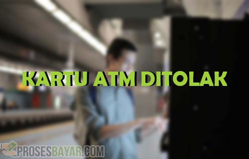 Penyebab dan Cara Mengatasi Kartu ATM Ditolak