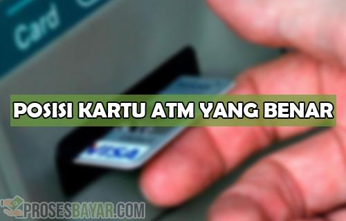 Posisi Kartu ATM yang Benar