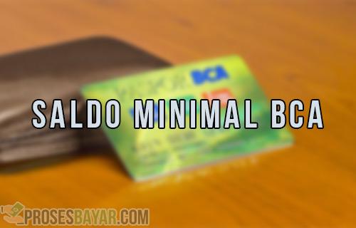Saldo Minimal BCA Semua Jenis Rekening ATM