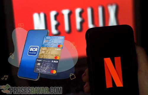 Cara Bayar Netflix Pakai Debit BCA Syarat dan Keuntungan