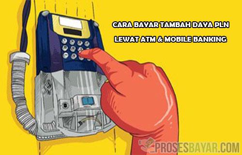 Cara Bayar Tambah Daya PLN Lewat ATM dan Mobile Banking BCA BRI Mandiri dan BNI