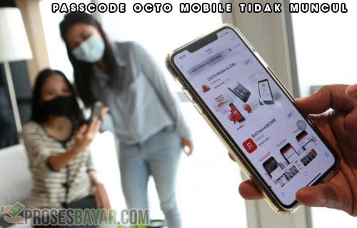 Penyebab dan Cara Mengatasi Passcode Octo Mobile Tidak Muncul