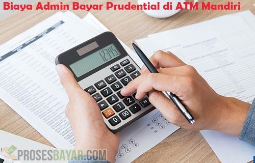 Biaya Admin Bayar Prudential Lewat ATM Mandiri