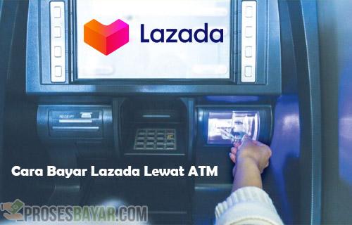 Cara Bayar Lazada Lewat ATM Semua Bank dan Biaya