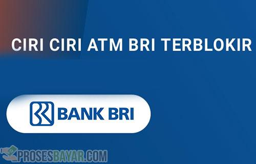 Ciri Ciri ATM BRI Terblokir