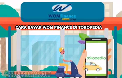 Panduan Cara Bayar Wom Finance di Tokopedia Syarat dan Biaya Admin