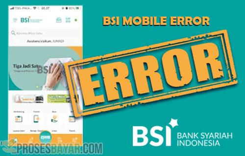 BSI Mobile Error dari Masalah Penyebab dan Mengatasi