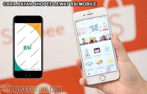 Cara Bayar Shopee Lewat BSI Mobile Biaya dan Ketentuan
