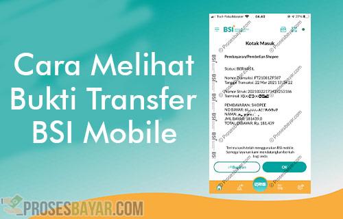 Cara Melihat Bukti Transfer BSI Mobile