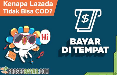 Kenapa Lazada Tidak Bisa COD dari Penyebab dan Cara Mengatasi