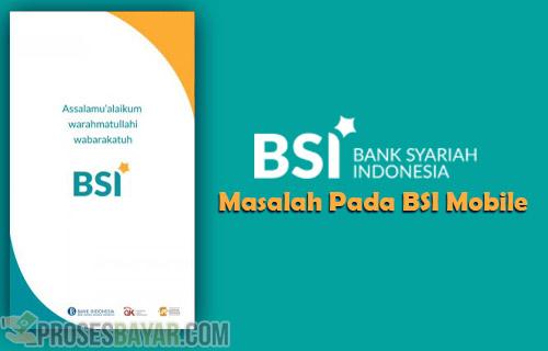 Masalah Pada BSI Mobile