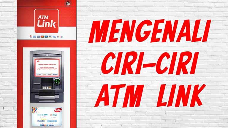 Ciri Ciri ATM Link Terlengkap