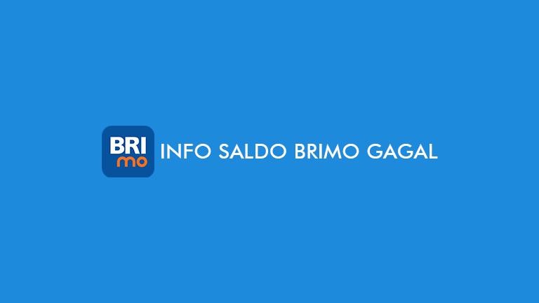 Info Saldo BRImo Gagal dan Tidak Terlihat dari Penyebab dan Mengatasi