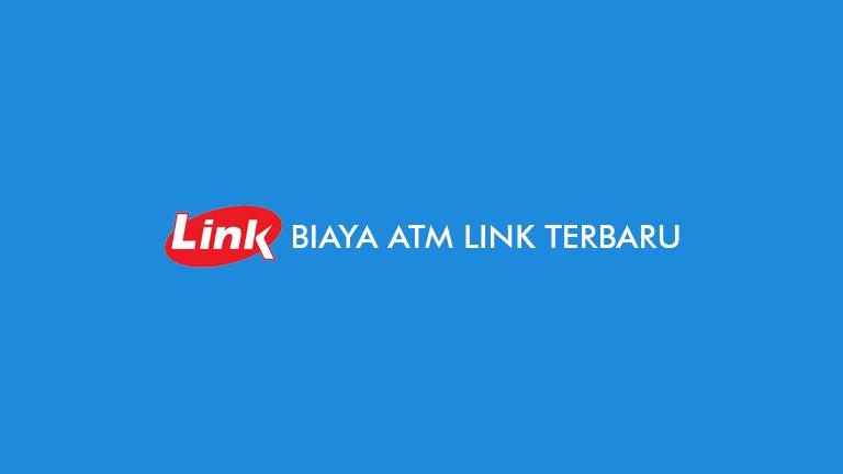 Tarif dan Biaya ATM Link Terbaru serta Ciri Ciri ATM Link