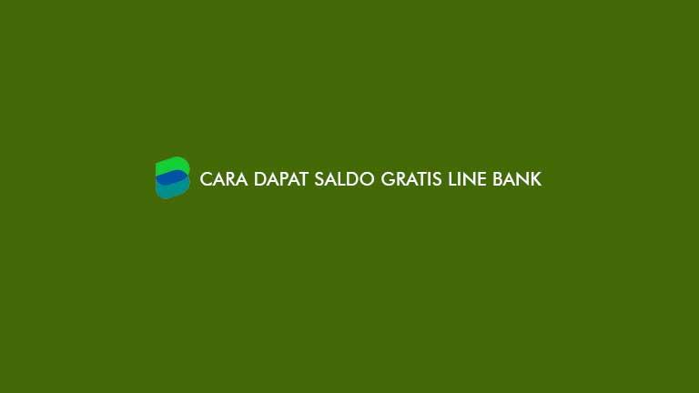 Cara Dapat Saldo Gratis Line Bank