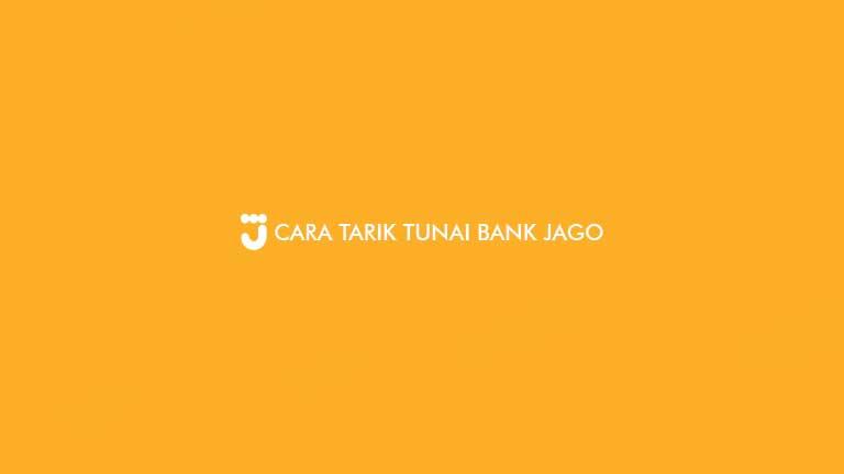 Cara Tarik Tunai Bank Jago