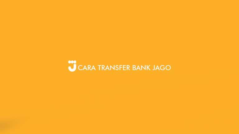 Cara Transfer Bank Jago