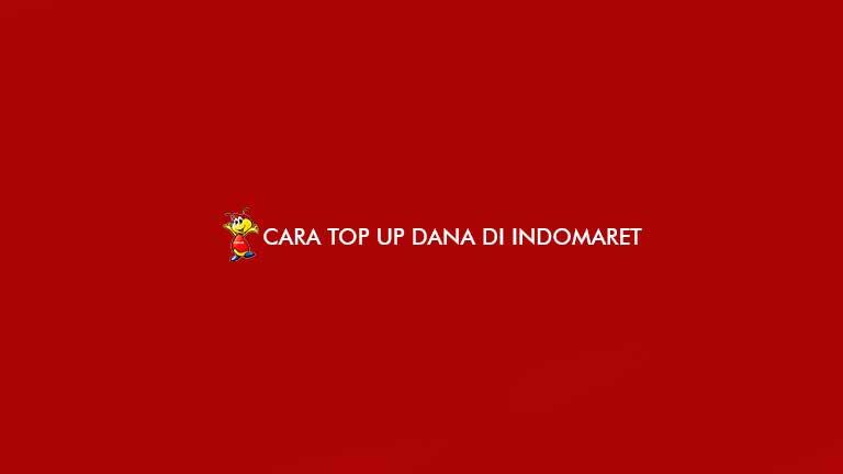 Cara Top Up Dana di Indomaret