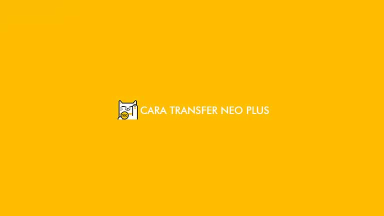 Cara Transfer Neo Plus