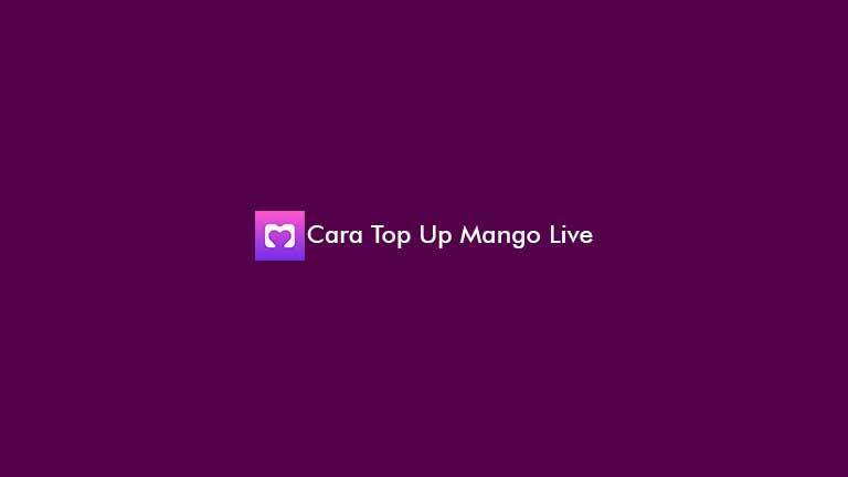 Cara Top Up Mango Live
