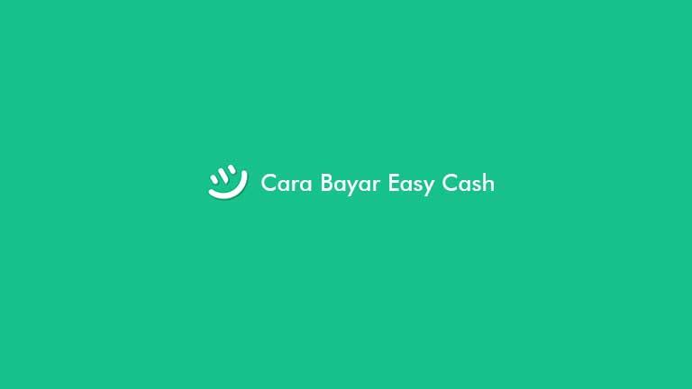 Cara Bayar Easy Cash