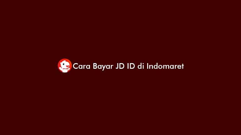 Cara Bayar JD ID di Indomaret