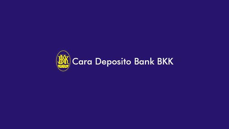 Cara Deposito Bank BKK