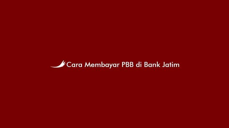 Cara Membayar PBB di Bank Jatim