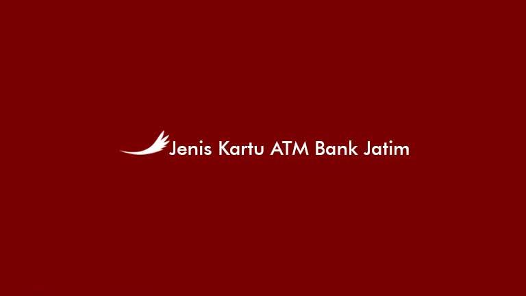 Jenis Kartu ATM Bank Jatim