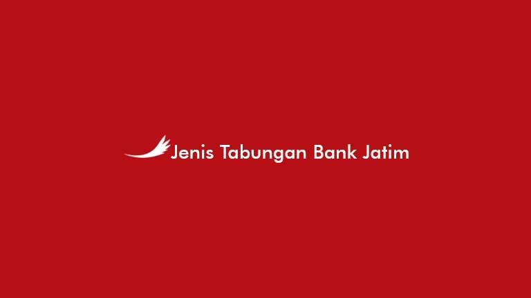 Jenis Tabungan Bank Jatim